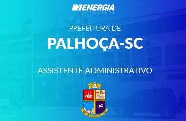 Prefeitura de Palhoça - Assistente Administrativo