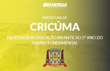 Prefeitura de Criciúma - Professor III Educação Infantil ao 5º ano do Ensino Fundamental