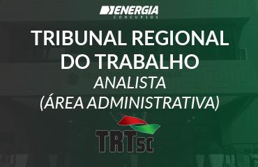 Tribunal Regional do Trabalho SC - Analista (área Administrativa)