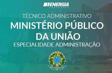 Técnico Administrativo MPU - Especialidade Administração