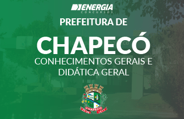 Prefeitura de Chapecó - Conhecimentos gerais e Didática Geral