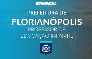 Prefeitura de Florianópolis - Professor de Educação Infantil