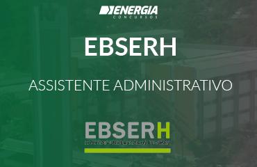 EBSERH - Assistente Administrativo