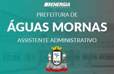 Prefeitura de Águas Mornas - Assistente Administrativo