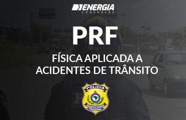 PRF - Física aplicada a acidentes de trânsito