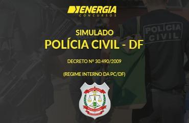 Simulado PC DF - Decreto nº 30.490/2009 (Regimento Interno da PCDF)