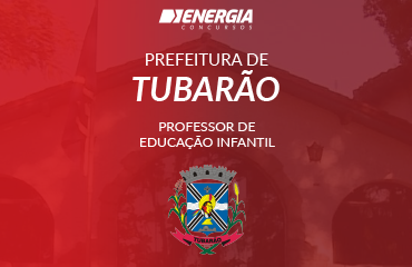 Prefeitura de Tubarão - Professor de Educação Infantil