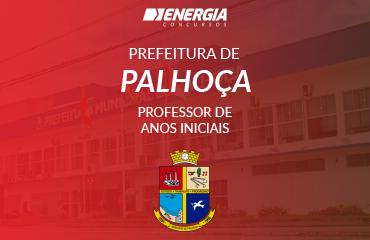 Prefeitura de Palhoça - Professor de Anos Iniciais (1º ao 5º ano ) do Ensino Fundamental