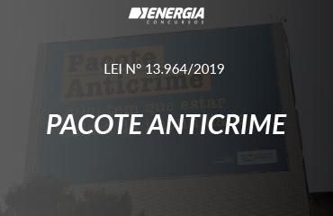 Lei nº 13.964/2019 - Pacote Anticrime