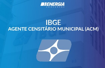 IBGE - Agente Censitário Municipal (ACM)