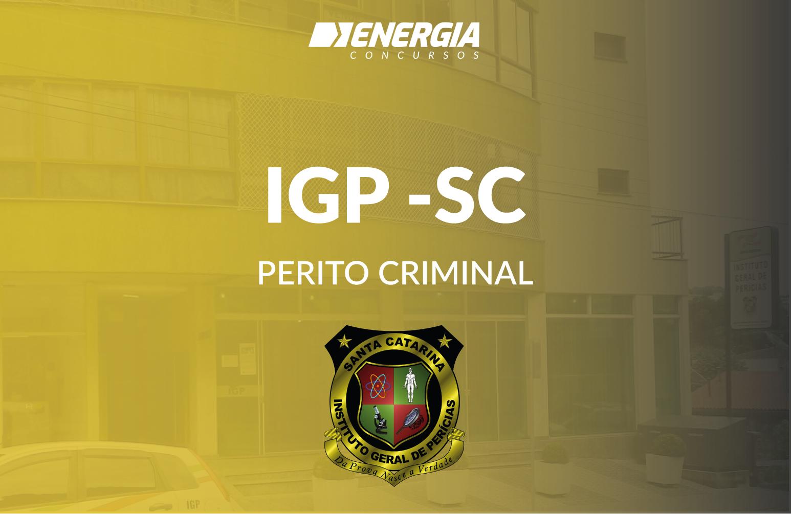 IGP SC - Perito Criminal (Área Criminal Geral)