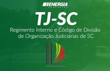 Tribunal de Justiça SC - Regimento Interno e Código de Divisão de Organização Judiciárias de SC